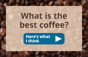 What is the best coffee?